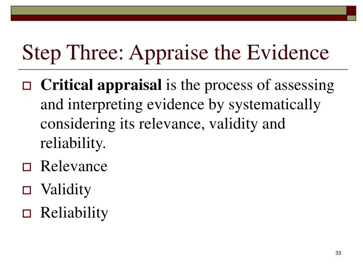 Step Three: Appraise the Evidence