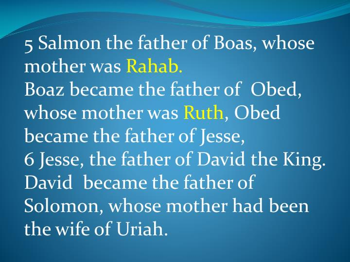 5 Salmon the father of Boas, whose  mother was