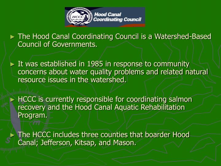 The Hood Canal Coordinating Council is a Watershed-Based Council of Governments.