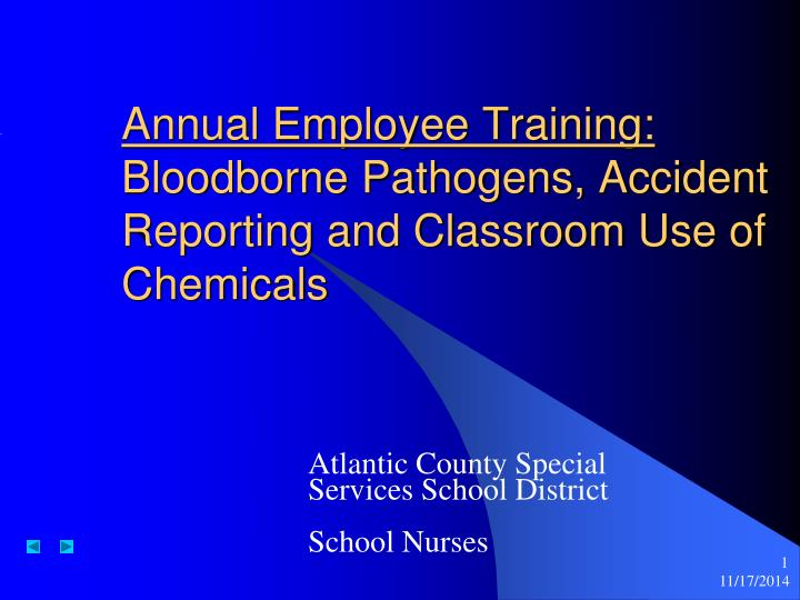 annual employee training bloodborne pathogens accident reporting and classroom use of chemicals n.