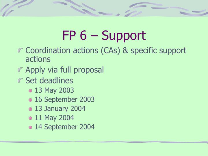FP 6 – Support