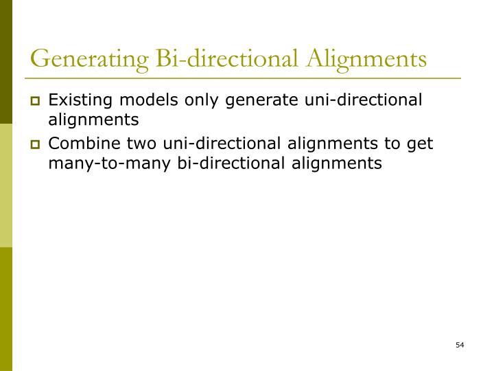 Generating Bi-directional Alignments