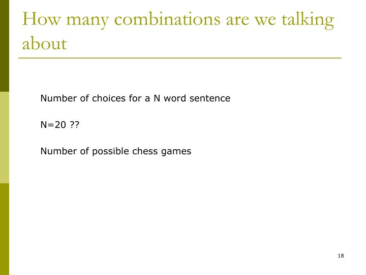 How many combinations are we talking about