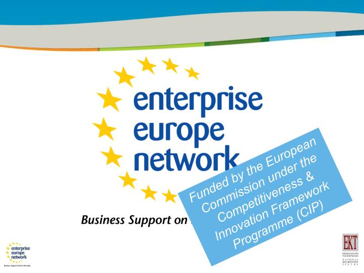 Funded by the European Commission under the Competitiveness & Innovation Framework Programme (CIP)