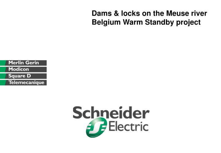 Dams locks on the meuse river belgium warm standby project