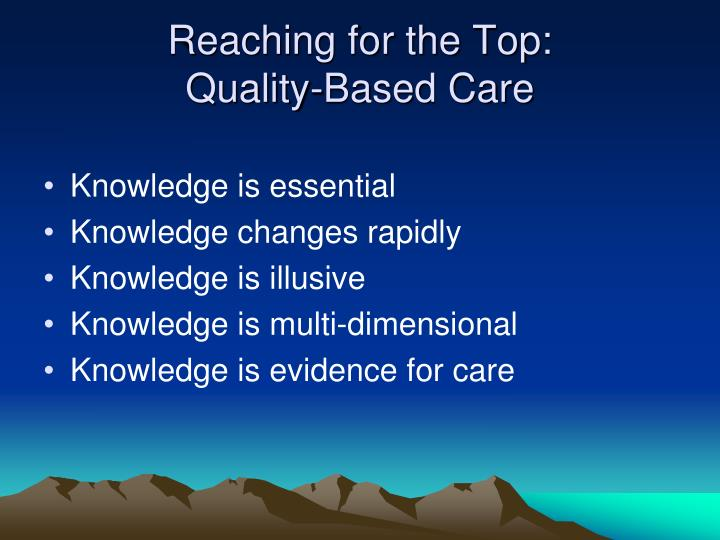 Reaching for the top quality based care