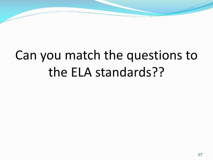 Can you match the questions to the ELA standards??
