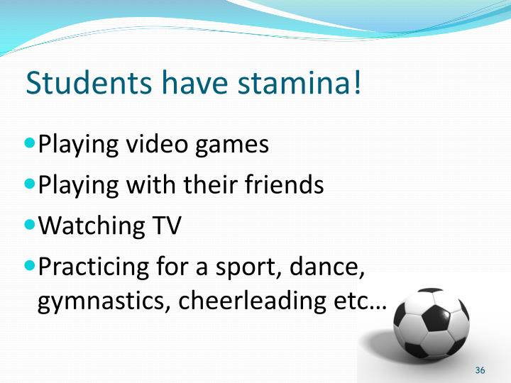 Students have stamina!