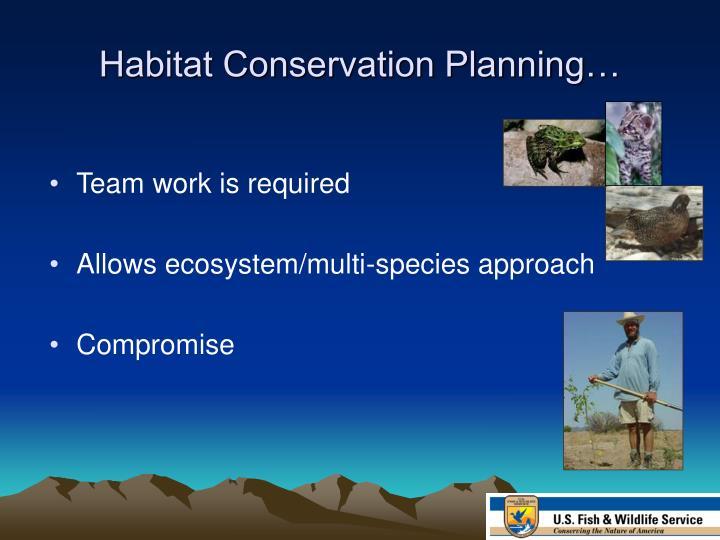 Habitat Conservation Planning…