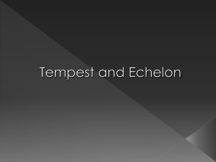 tempest and echelon n.