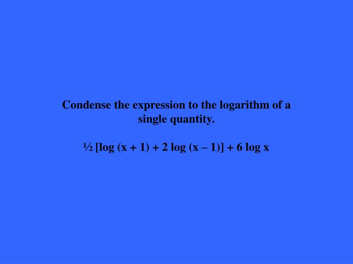 Condense the expression to the logarithm of a single quantity.