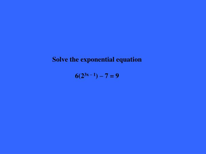 Solve the exponential equation