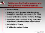 initiatives for environmental and occupational health sciences