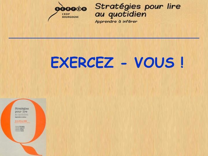 EXERCEZ - VOUS!
