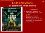 ends and means are essential to ethical analysis