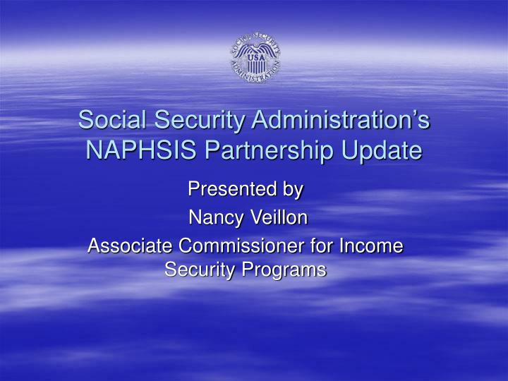 social security administration s naphsis partnership update n.