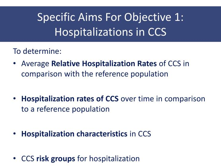 Specific Aims For Objective 1: Hospitalizations in CCS