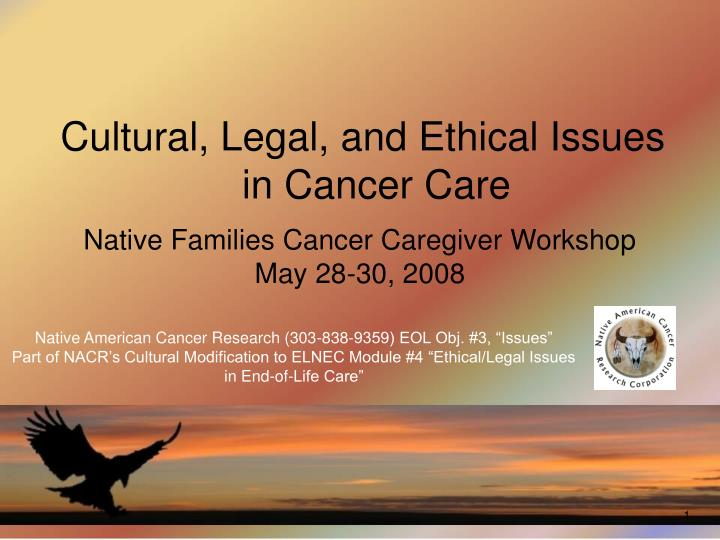 Cultural, Legal, and Ethical Issues in Cancer Care
