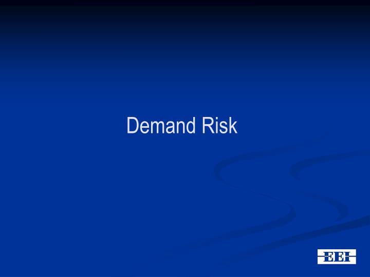 Demand Risk