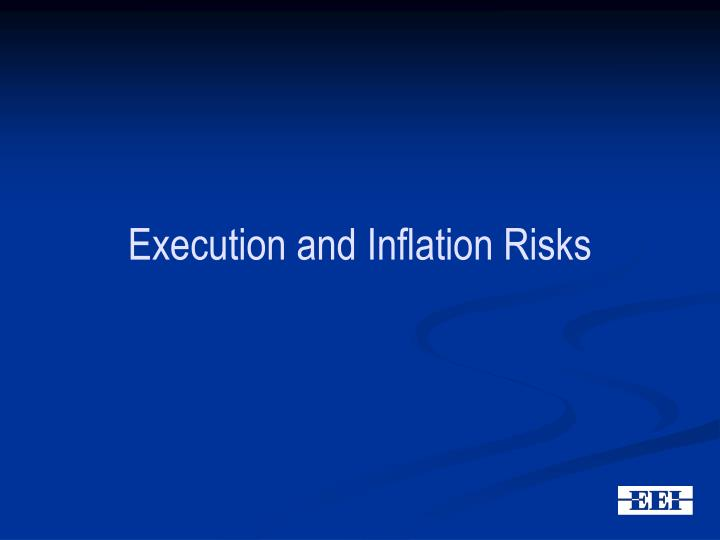 Execution and Inflation Risks