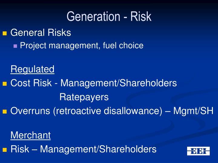 Generation - Risk