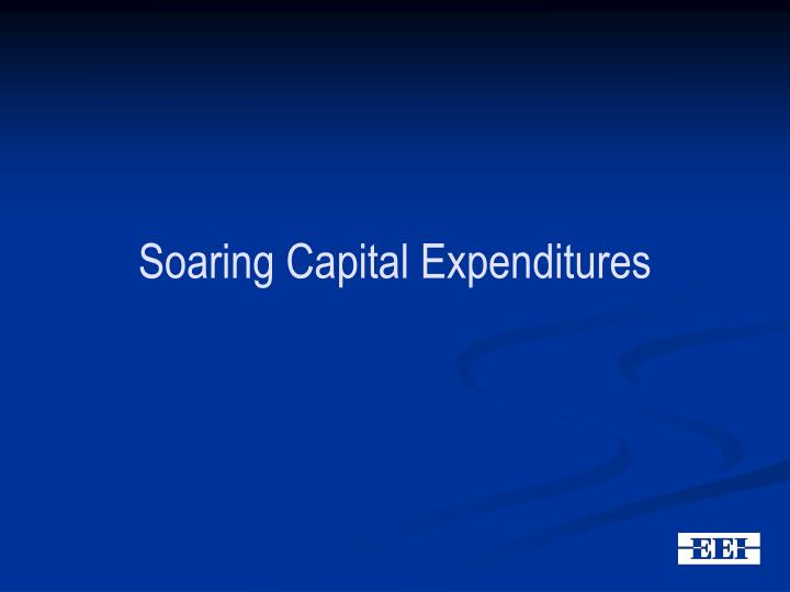 Soaring Capital Expenditures