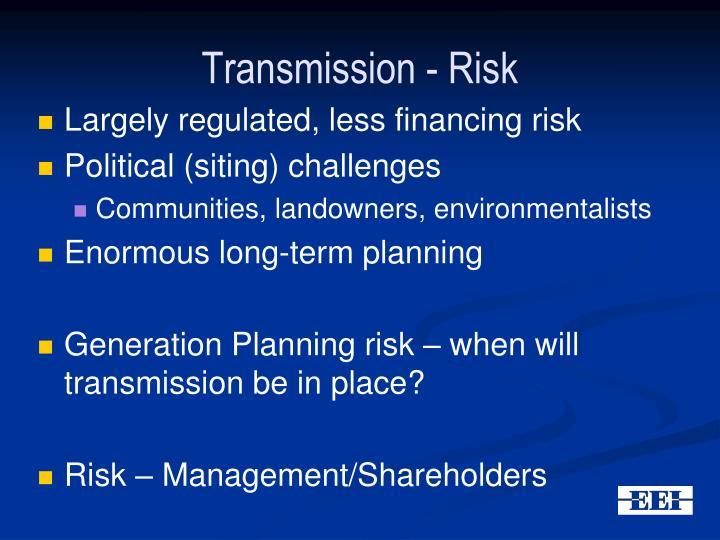 Transmission - Risk