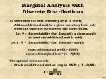 marginal analysis with discrete distributions
