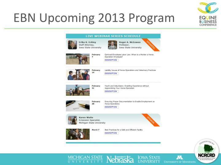 EBN Upcoming 2013 Program