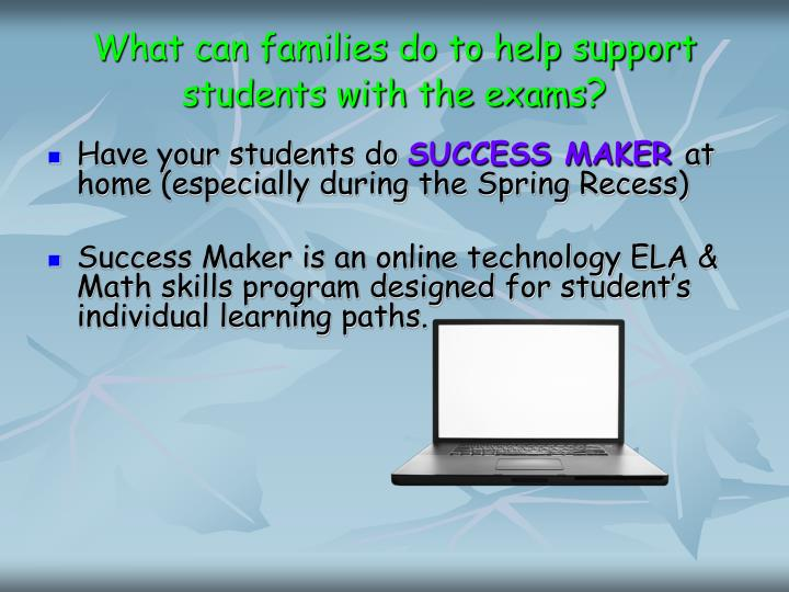 What can families do to help support students with the exams