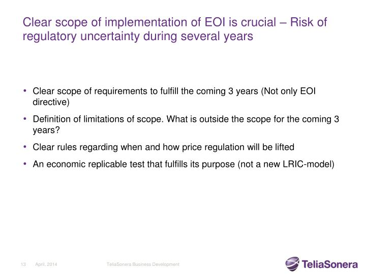 Clear scope of implementation of EOI is crucial – Risk of regulatory uncertainty during several years