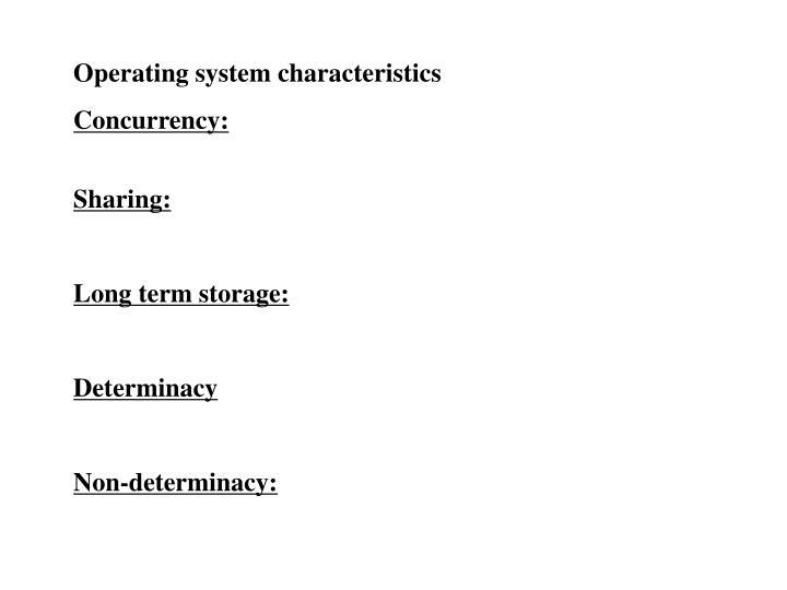 Operating system characteristics