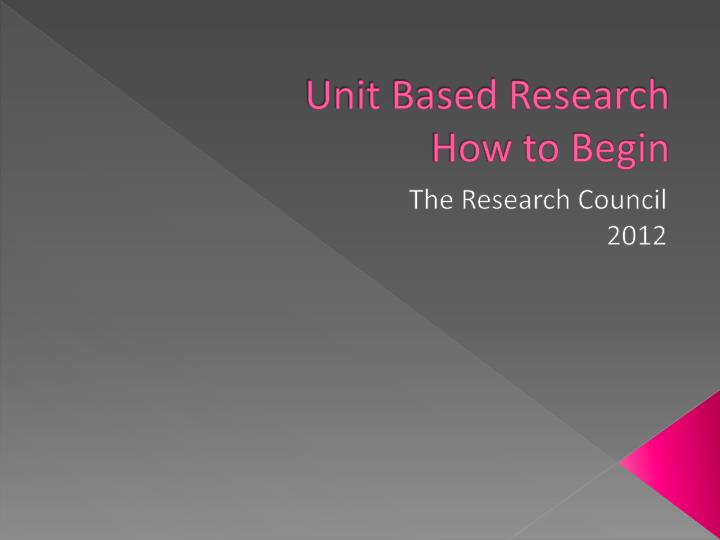 Unit based research how to begin