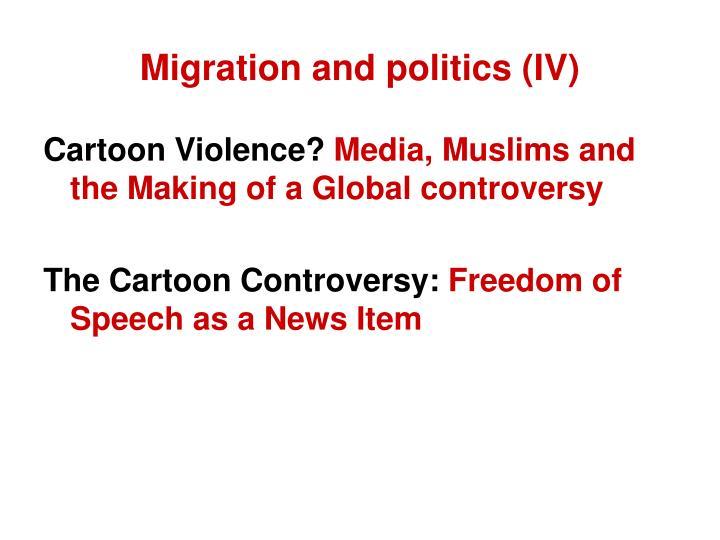 Migration and politics (IV)