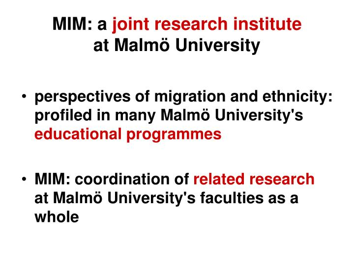Mim a joint research institute at malm university