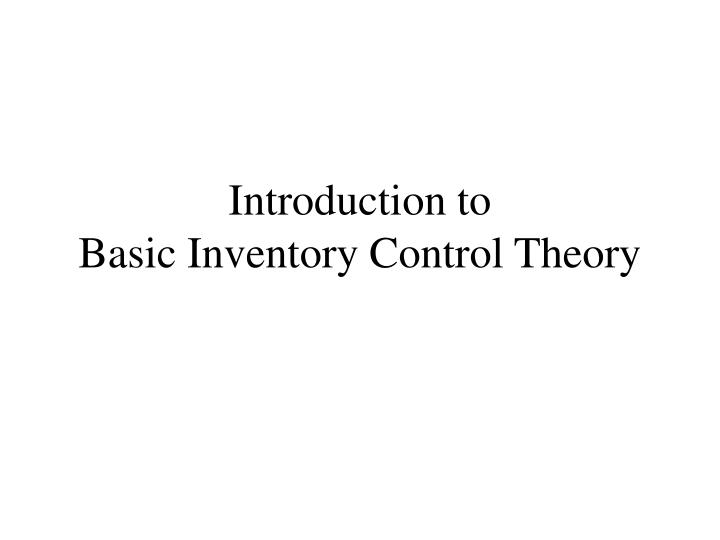Introduction to basic inventory control theory