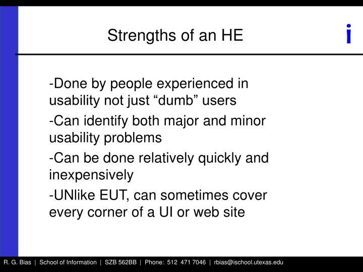 Strengths of an HE