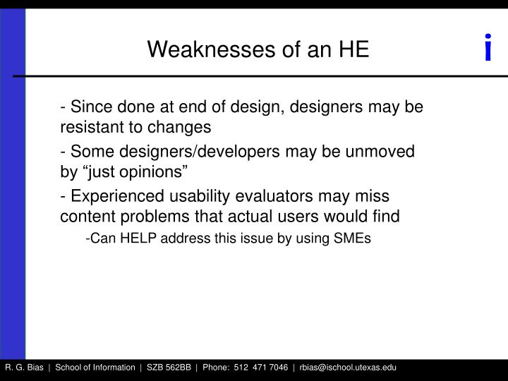 Weaknesses of an HE