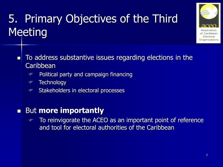 5.  Primary Objectives of the Third        Meeting
