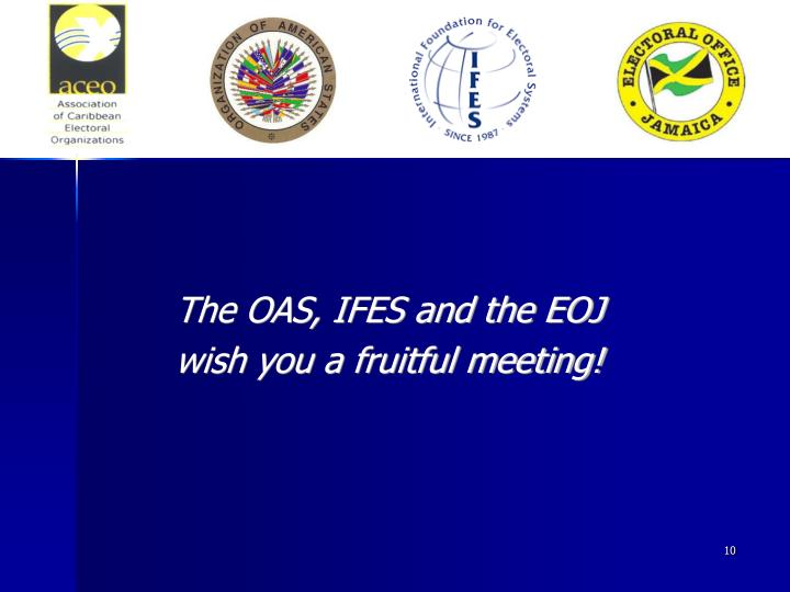 The OAS, IFES and the EOJ