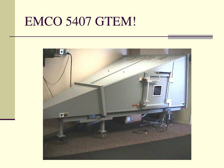 EMCO 5407 GTEM!