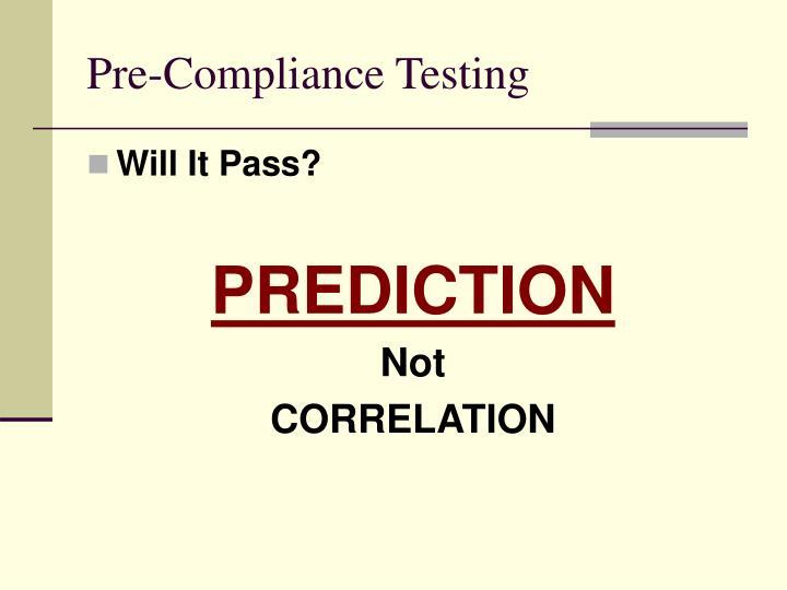 Pre compliance testing