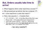 but orders usually take time to arrive1