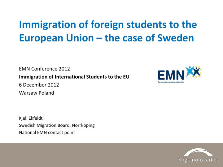 immigration of foreign students to the european union the case of sweden n.
