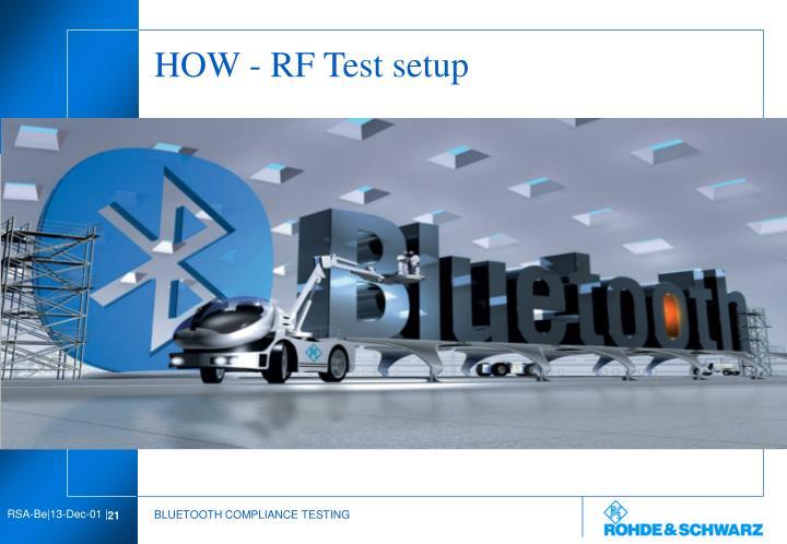 HOW - RF Test setup