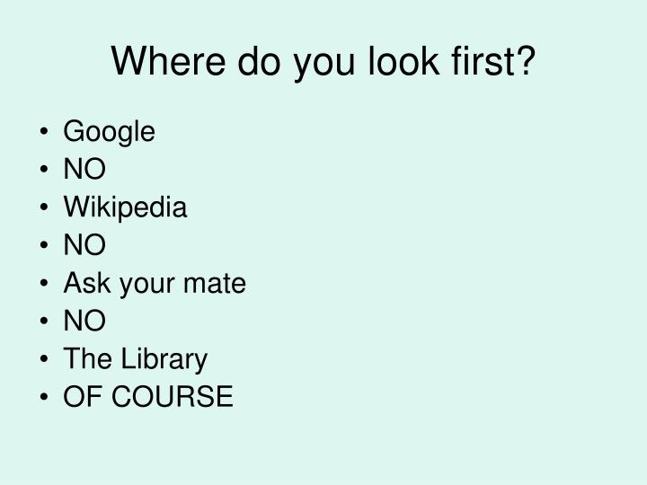 Where do you look first