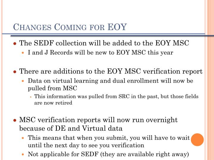 Changes coming for eoy