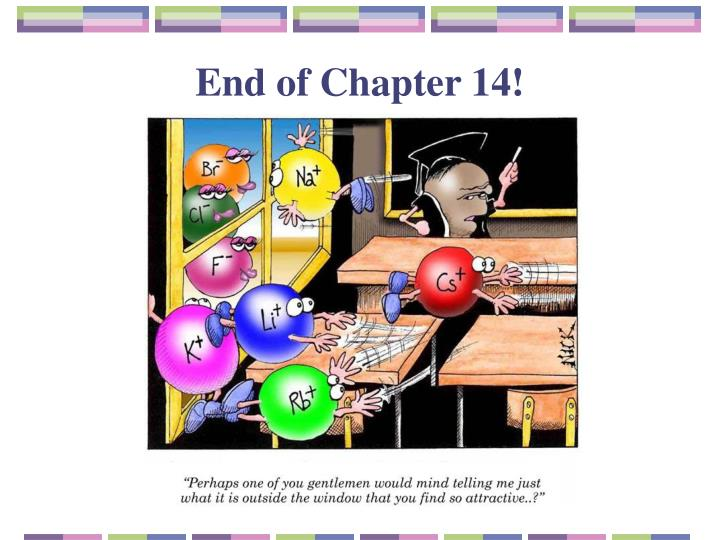 End of Chapter 14!