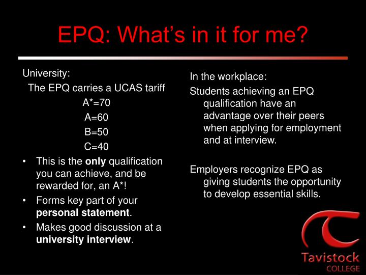 EPQ: What's in it for me?