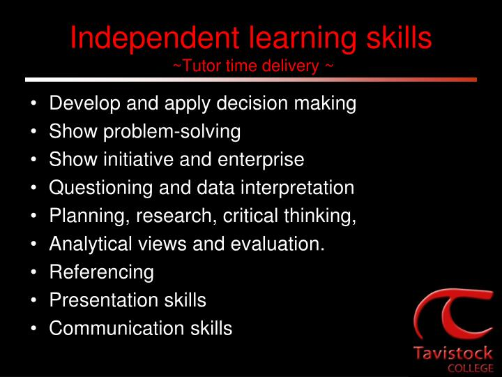 Independent learning skills